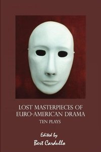 Lost Masterpieces of Euro-American Drama