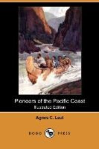 Pioneers of the Pacific Coast (Illustrated Edition) (Dodo Press)