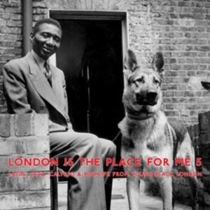 London Is The Place For Me 5