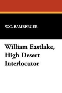 William Eastlake, High Desert Interlocutor