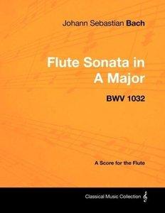 Johann Sebastian Bach - Flute Sonata in a Major - Bwv 1032