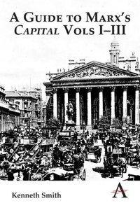 A Guide to Marx's 'Capital' Vols I III