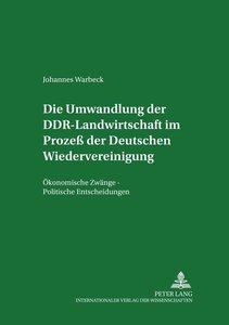 Die Umwandlung der DDR-Landwirtschaft im Prozeß der Deutschen Wi