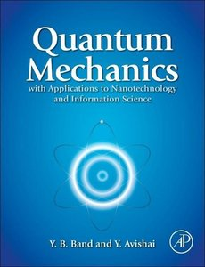 Quantum Mechanics with Applications to Nanotechnology and Inform