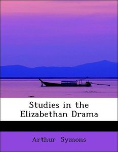 Studies in the Elizabethan Drama