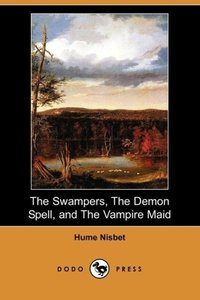 The Swampers, the Demon Spell, and the Vampire Maid (Dodo Press)