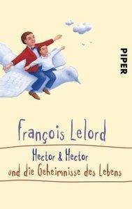 Hector und Hector und die Geheimnisse des Lebens