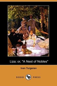 Liza; Or, a Nest of Nobles (Dodo Press)