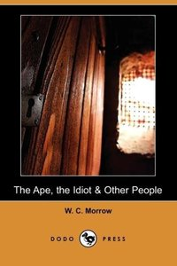The Ape, the Idiot & Other People (Dodo Press)