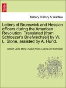 Letters of Brunswick and Hessian officers during the American Re