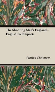 The Shooting Man's England - English Field Sports