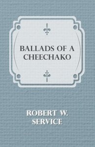 Ballads of a Cheechako