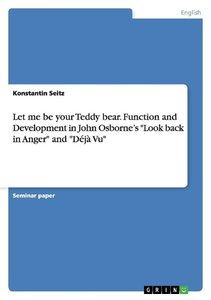 Let me be your Teddy bear. Function and Development in John Osbo