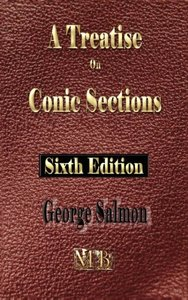 A Treatise on Conic Sections - Sixth Edition