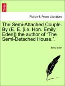 The Semi-Attached Couple. By (E. E. [i.e. Hon. Emily Eden]) the