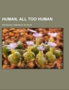Human, All Too Human; a book for free spirits