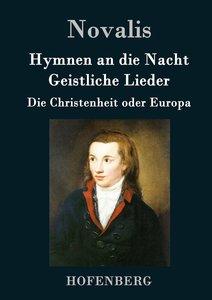Hymnen an die Nacht / Geistliche Lieder / Die Christenheit oder