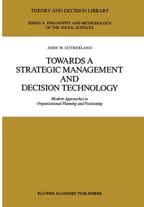 Towards a Strategic Management and Decision Technology