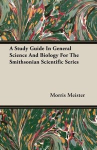 A Study Guide In General Science And Biology For The Smithsonian
