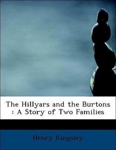 The Hillyars and the Burtons : A Story of Two Families