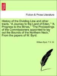 "History of the Dividing Line and other tracts. ""A Journey to the"