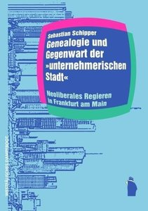 Genealogie und Gegenwart der unternehmerischen Stadt