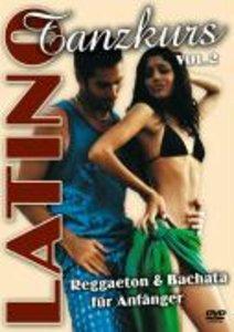 Latino Tanzkurs Vol.2-Reggaeton & Bachata Für A