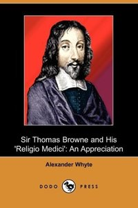 Sir Thomas Browne and His 'Religio Medici'