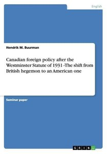Canadian foreign policy after the Westminster Statute of 1931 -T