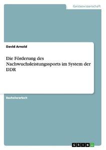Die Förderung des Nachwuchsleistungssports im System der DDR