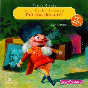 Starke Stücke 07. Peter Tschaikowsky. Der Nussknacker