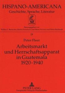 Arbeitsmarkt und Herrschaftsapparat in Guatemala 1920-1940