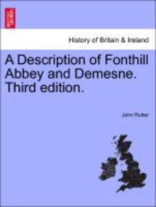 A Description of Fonthill Abbey and Demesne. Third edition.
