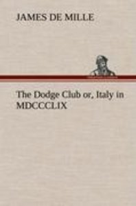 The Dodge Club or, Italy in MDCCCLIX