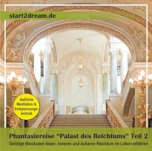 """Phantasiereise """"Palast des Reichtums"""" Teil 2"""