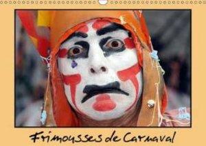 Frimousses de Carnaval (Calendrier mural 2015 DIN A3 horizontal)