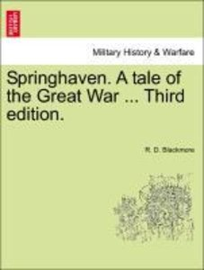 Springhaven. A tale of the Great War ... Vol. III, Third edition