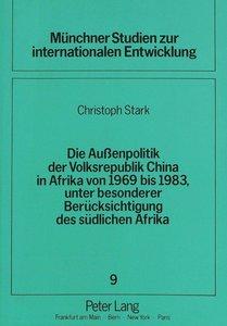 Die Außenpolitik der Volksrepublik China in Afrika von 1969 bis