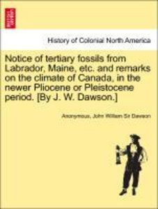 Notice of tertiary fossils from Labrador, Maine, etc. and remark