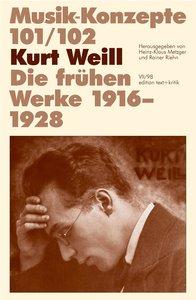 Kurt Weill. Die frühen Werke 1916 - 1928