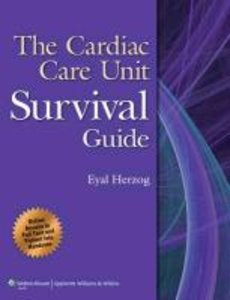 The Cardiac Care Unit Survival Guide