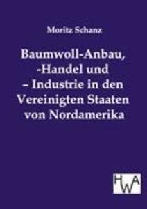 Baumwoll-Anbau, -handel und -industrie in den Vereinigten Staate