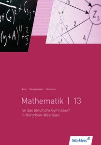 Mathematik 13. Schülerbuch. Berufliche Gymnasien. Nordrhein-West