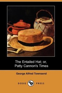 The Entailed Hat; Or, Patty Cannon's Times (Dodo Press)