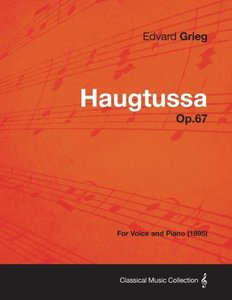 Haugtussa Op.67 - For Voice and Piano (1895)