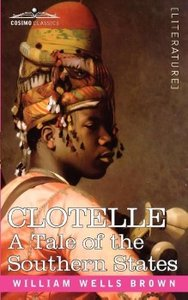 Clotelle or a Tale of Southern States