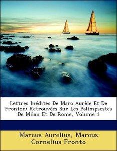 Lettres Inédites De Marc Aurèle Et De Fronton: Retrouvées Sur Le