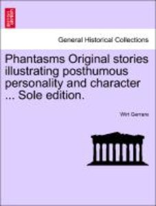 Phantasms Original stories illustrating posthumous personality a