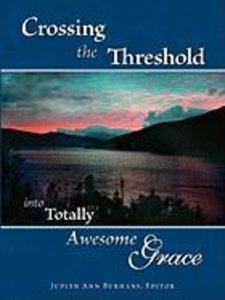 Crossing the Threshold Into Totally Awesome Grace