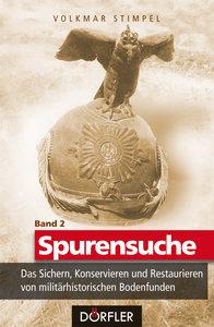 Spurensuche Band 2: Das Sichern, Konservieren und Restaurieren v